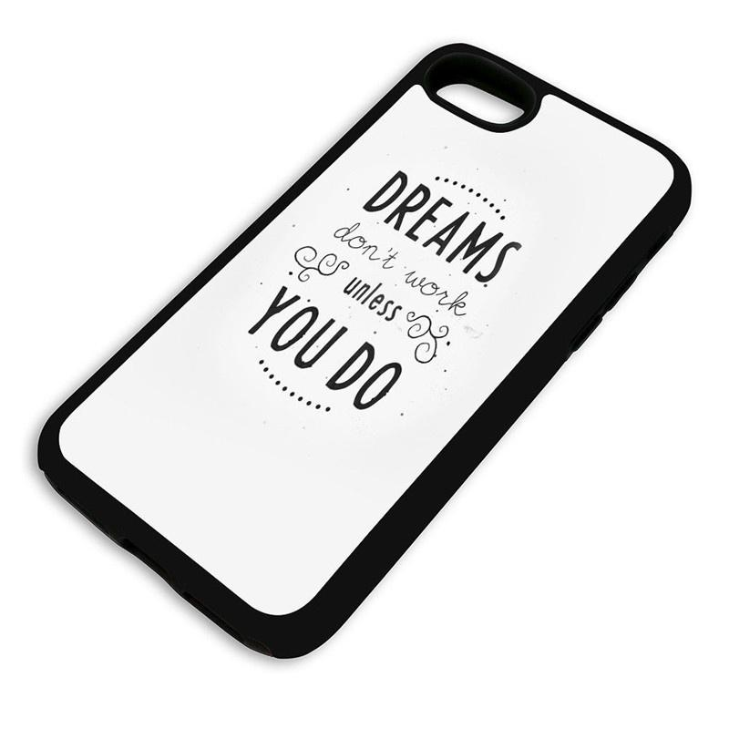 Dreams Dont Work Unless You Do Protective Phone Case Iphone 4 5 6